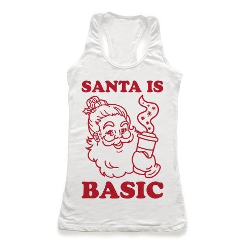 Santa Is Basic Racerback Tank Top