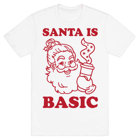 Santa Is Basic Mens T-Shirt