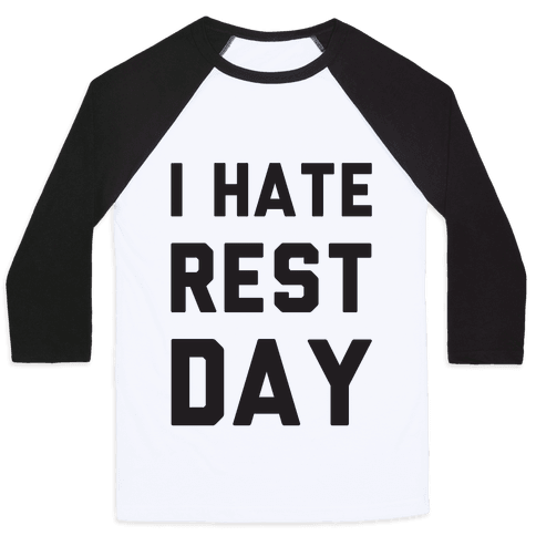 I Hate Rest Day Baseball Tee