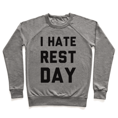 I Hate Rest Day Pullover