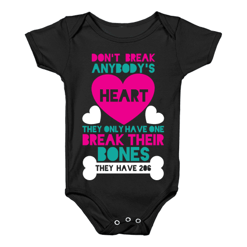 Don't Break Hearts Break Bones Baby Onesy