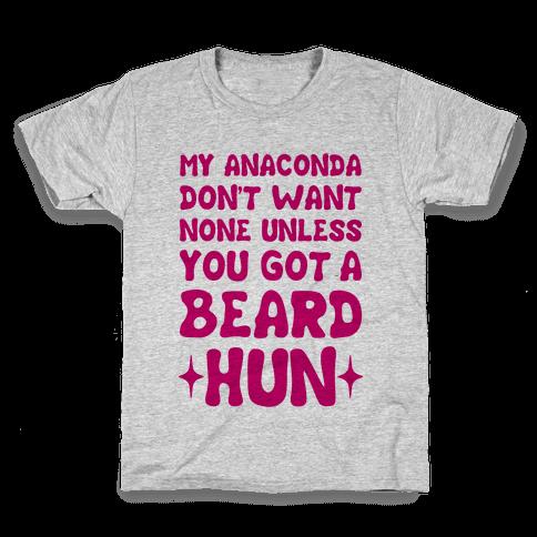 My Anaconda Don't Want None Unless You Got a Beard Hun Kids T-Shirt