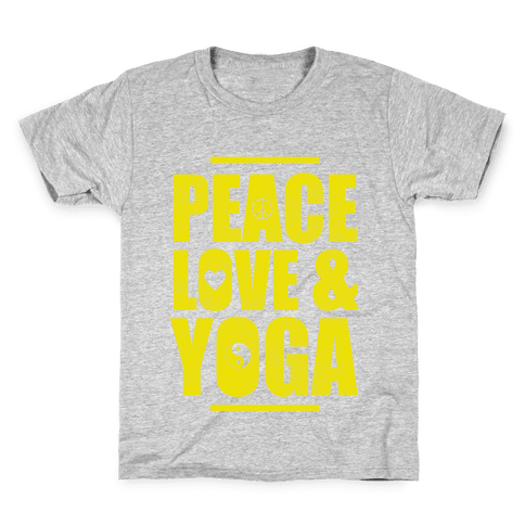 Peace Love Yoga Kids T-Shirt