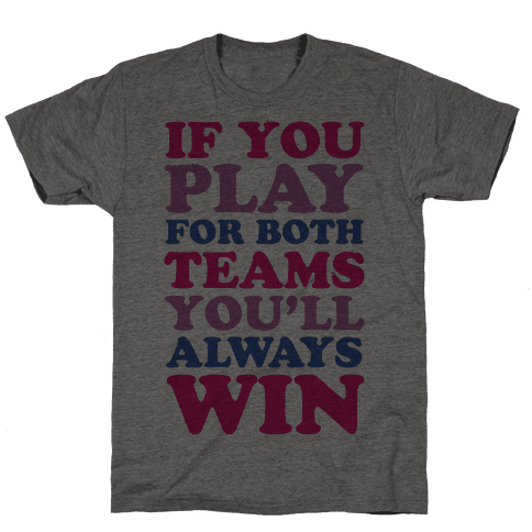 If You Play For Both Teams You'll Always Win Mens T-Shirt