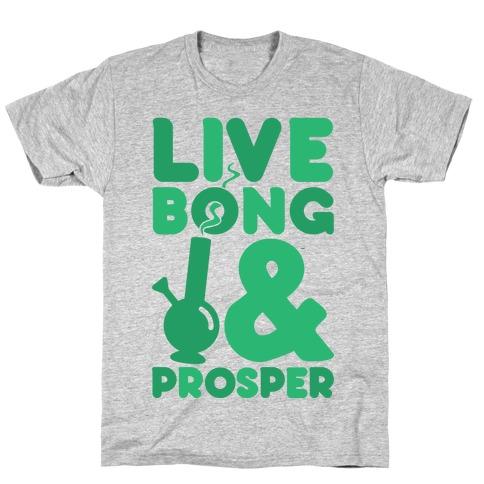 Live Bong And Prosper Mens T-Shirt