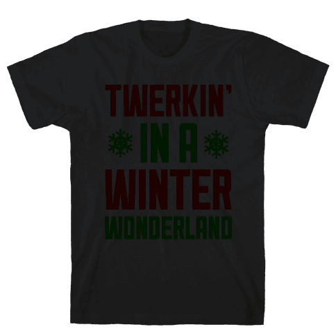 Twerkin' In A Winter Wonderland Mens T-Shirt