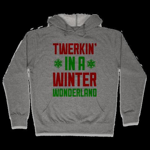 Twerkin' In A Winter Wonderland Hooded Sweatshirt