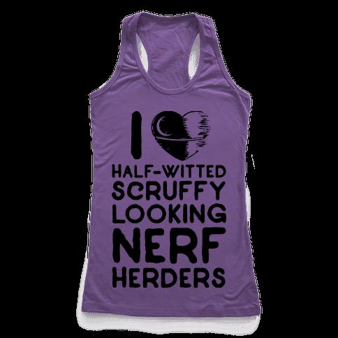 I Love Half-Witted Scruffy Looking Nerf Herders Racerback Tank Top