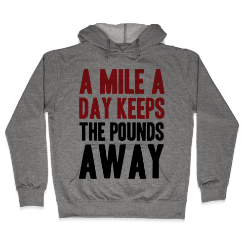 A Mile A Day Hooded Sweatshirt