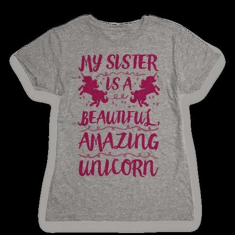 My Sister Is A Beautiful Amazing Unicorn Womens T-Shirt