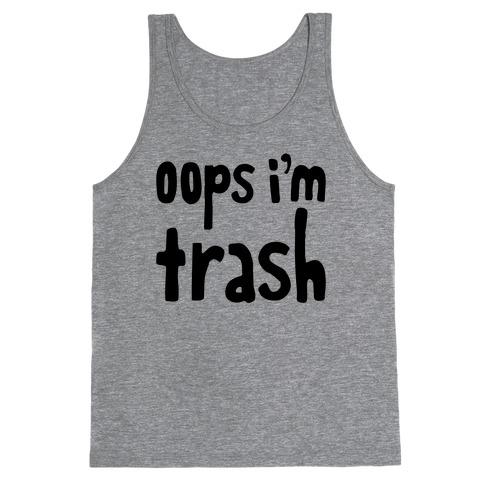 Oops I'm Trash Tank Top