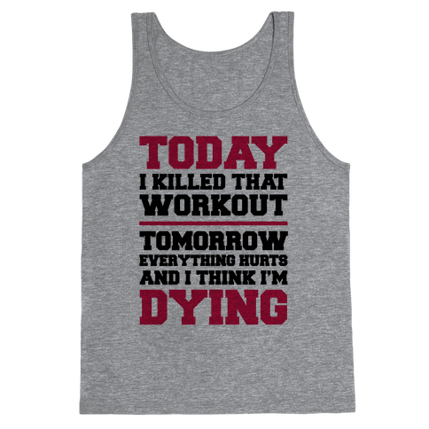 Today I Killed That Workout Tank Top