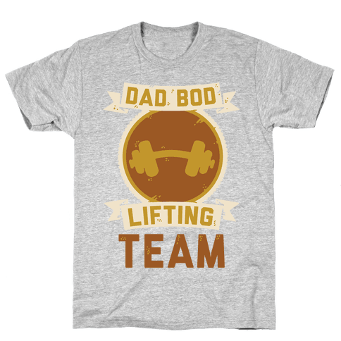 Dad Bod Lifting Team Mens T-Shirt
