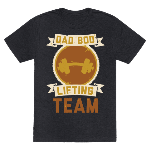 Dad Bod Lifting Team T Shirt Lookhuman