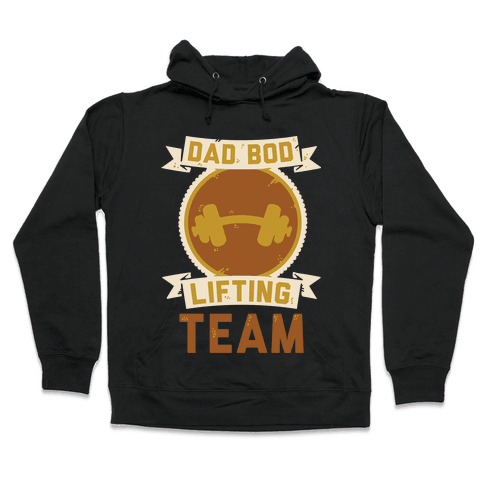 Dad Bod Lifting Team Hooded Sweatshirt