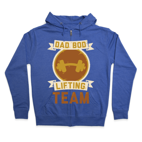 Dad Bod Lifting Team Zip Hoodie
