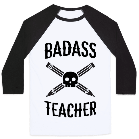 Badass Teacher Baseball Tee