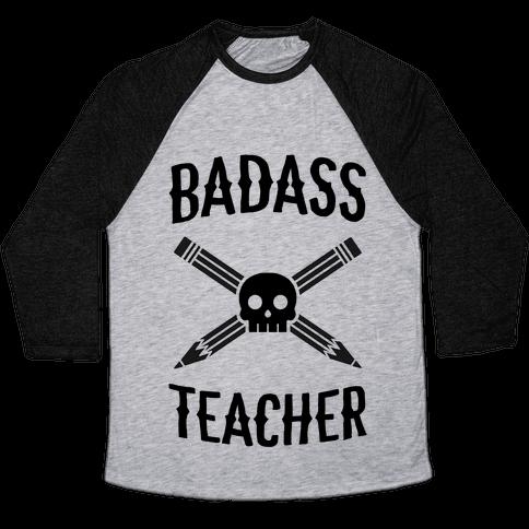 Badass Teacher Baseball Tee
