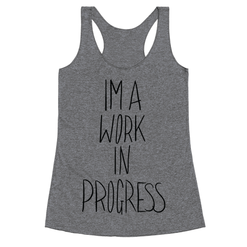 Work In Progress Racerback Tank Top