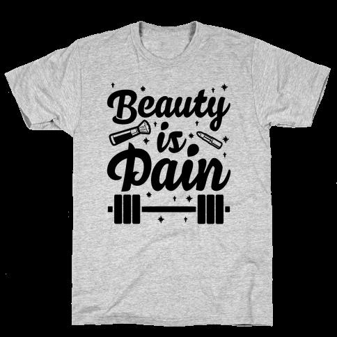 Beauty Is Pain Mens T-Shirt