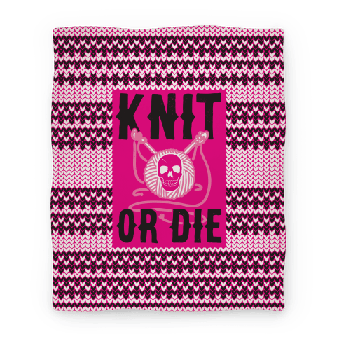 Knit or Die Blanket