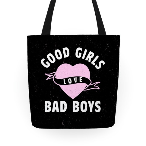 Good Girls Love Bad Boys Tote