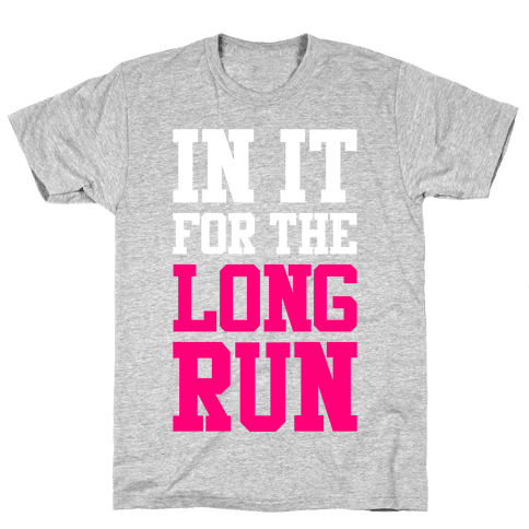 In It For The Long Run Mens T-Shirt