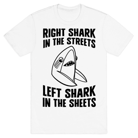 Right Shark In The Streets, Left Shark In The Sheets Mens T-Shirt