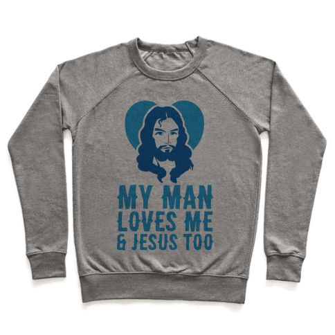My Man Loves Me & Jesus Too Pullover