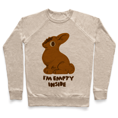 I'm Empty Inside Chocolate Easter Bunny Pullover