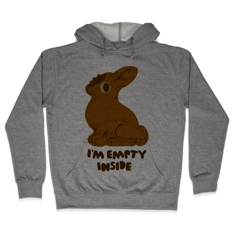 I'm Empty Inside Chocolate Easter Bunny Hooded Sweatshirt