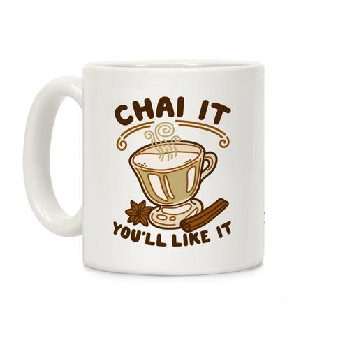 Chai It You'll Like It Coffee Mug