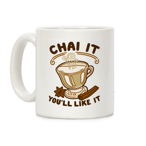 Chai It You'll Like It Coffee Mug