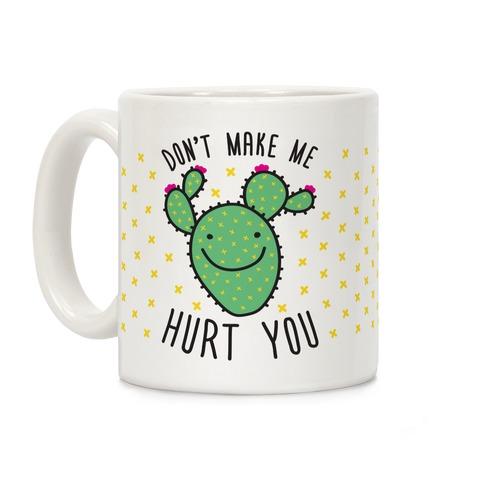 Don't Make Me Hurt You (Cactus) Coffee Mug