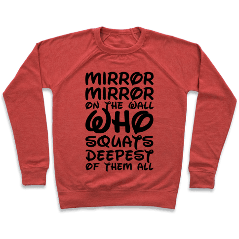 Mirror Mirror On The Wall Who Squats Deepest Of Them All Pullover