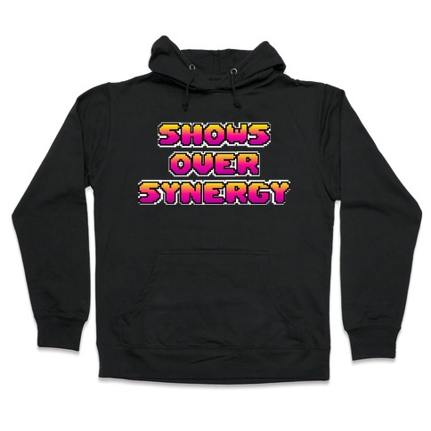 Show's Over Synergy Hooded Sweatshirt