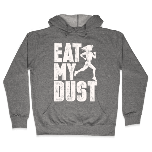 Eat My Dust Hooded Sweatshirt