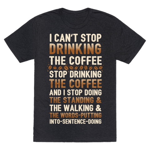 I Can't Stop Drinking The Coffee