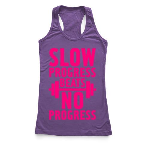 Slow Progress Beats No Progress Racerback Tank Top