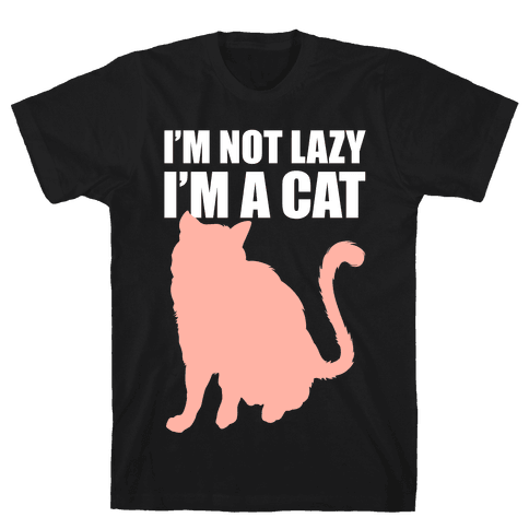 I'm Not Lazy I'm A Cat Mens T-Shirt