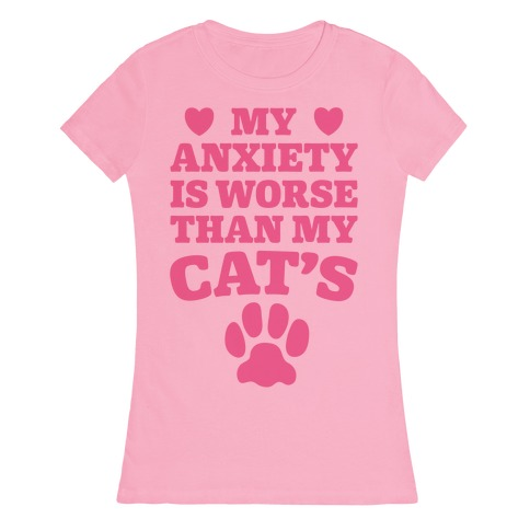 Cat Anxiety Womens T-Shirt