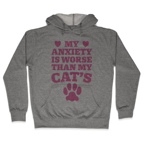 Cat Anxiety Hooded Sweatshirt