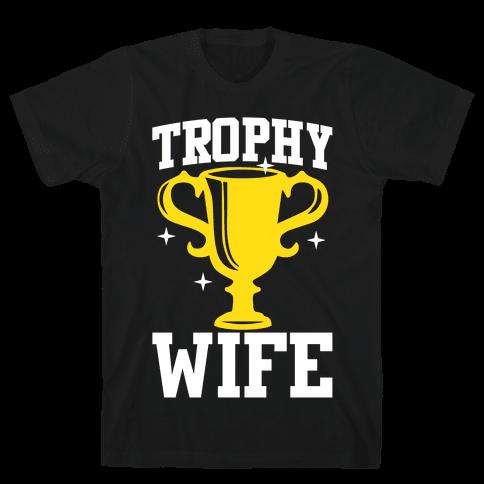 Trophy Wife Mens T-Shirt