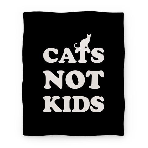 Cats Not Kids Blanket