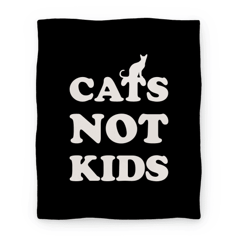 Cats Not Kids Blanket