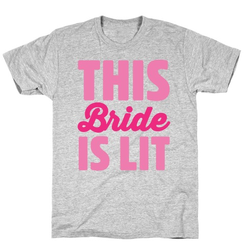 This Bride Is Lit T-Shirt