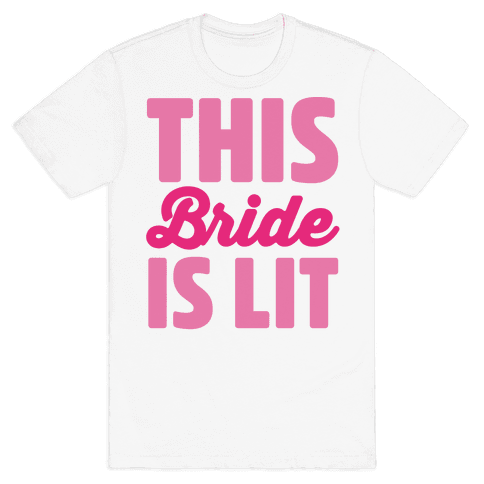 This Bride Is Lit Mens T-Shirt