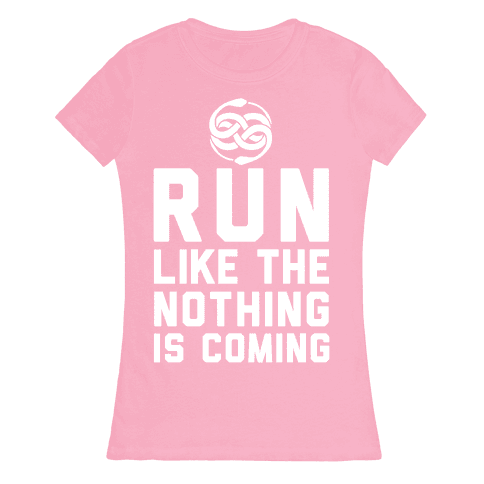 Run Like The Nothing Is Coming Womens T-Shirt