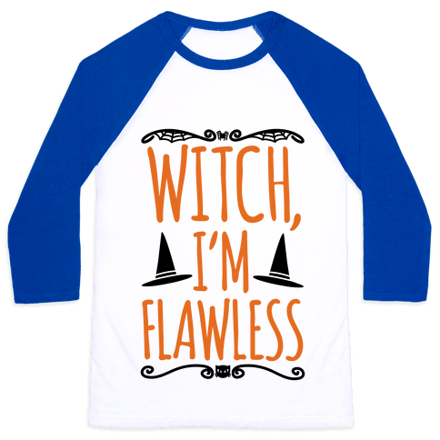 Witch I'm Flawless Baseball Tee