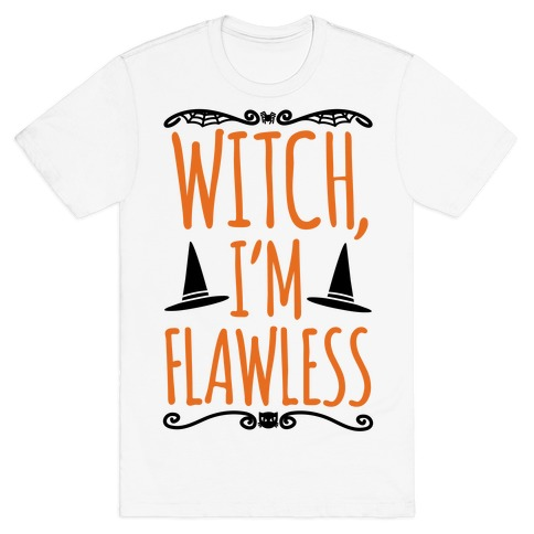 Witch I'm Flawless T-Shirt